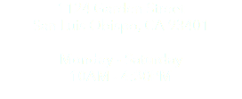 1124 Garden Street San Luis Obispo, CA 93401 Monday - Saturday 10AM - 4:30PM